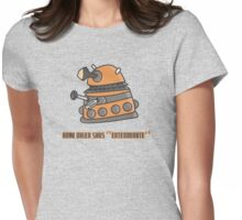 Baby Dalek says Exterminate Womens Fitted T-Shirt