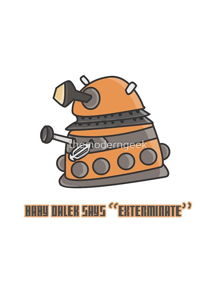 Baby Dalek says Exterminate by themoderngeek