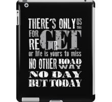 RENT No Day but Today iPad Case/Skin
