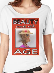 BEAUTY COMES WITH AGE Women's Relaxed Fit T-Shirt