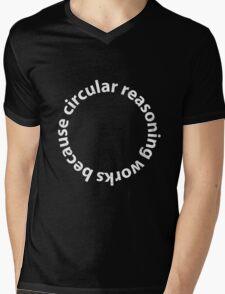 Circular reasoning works because Mens V-Neck T-Shirt