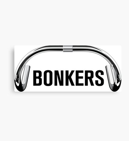 Bonkers 'Bars for prints! Canvas Print