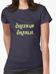 Cheer Up Charlie Womens Fitted T-Shirt