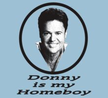 Donny is my Homeboy by herogear