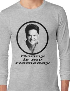 Donny is my Homeboy Long Sleeve T-Shirt