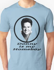 Donny is my Homeboy T-Shirt