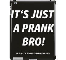 IT'S JUST A PRANK !  iPad Case/Skin