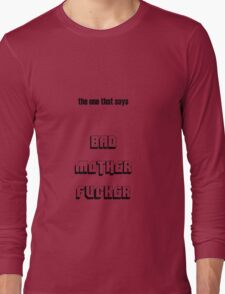 Bad motherfucker Long Sleeve T-Shirt