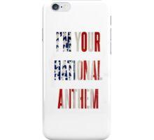 national anthem iPhone Case/Skin
