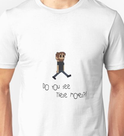 """""""Do you see these Moves"""" - Pewdiepie Unisex T-Shirt"""