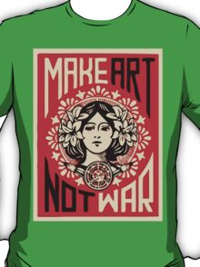 Make Art Not War T-Shirt