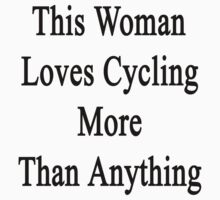 This Woman Loves Cycling More Than Anything  by supernova23
