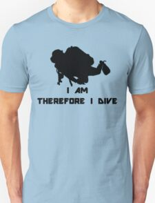 I AM THEREFORE I DIVE T-Shirt