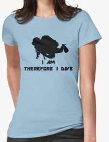I AM THEREFORE I DIVE Womens Fitted T-Shirt