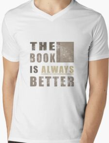 The Book Is Always Better Mens V-Neck T-Shirt