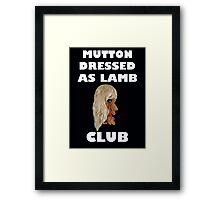 MUTTON DRESSED AS LAMB CLUB Framed Print