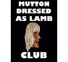 MUTTON DRESSED AS LAMB CLUB Photographic Print
