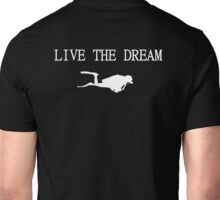 Live the Dream and Scuba Dive Unisex T-Shirt