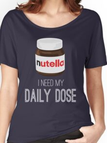 I need my daily dose >Nutella< Women's Relaxed Fit T-Shirt