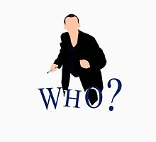 """WHO?"" Ninth Doctor T-Shirt Unisex T-Shirt"