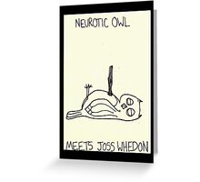 Neurotic Owl Meets Joss Whedon Greeting Card