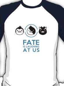 """""""Fate is laughing at us"""" T-Shirt"""