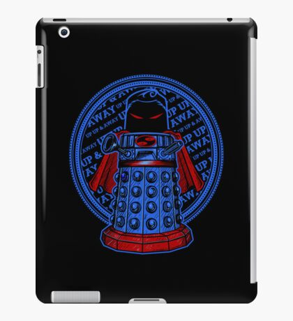 Up, Up, Away, and Exterminate!! iPad Case/Skin