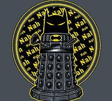 Nah, Nah.... Exterminate!! by Onebluebird