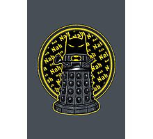 Nah, Nah.... Exterminate!! Photographic Print