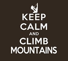 Keep Calm and Climb Mountains (DS) Unisex T-Shirt