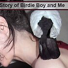 The Story of Birdie Boy and Me (video) by Jaeda DeWalt