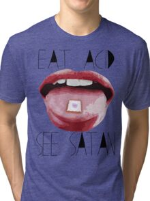 LSD - EAT ACID, SEE SATAN Tri-blend T-Shirt