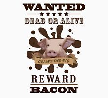 A Wanted Pig don't want to be a Bacon Unisex T-Shirt