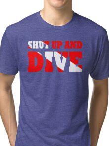 Shut up and dive Tri-blend T-Shirt