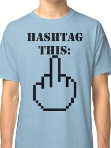 Hashtag This - Giving the Finger Icon Classic T-Shirt