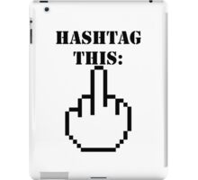 Hashtag This - Giving the Finger Icon iPad Case/Skin
