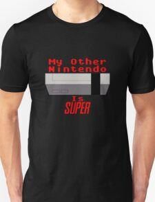 My Other Nintendo Is Super Unisex T-Shirt