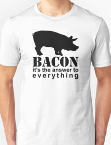 Bacon - The Answer to Everything T-Shirt