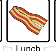 Bacon for Breakfast, Lunch and Dinner Sticker