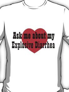 Explosive diarrhea T-Shirt