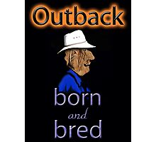 OUTBACK BORN AND BRED Photographic Print