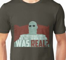 The Matrix - Morpheus: Ever had a dream... Unisex T-Shirt