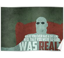 The Matrix - Morpheus: Ever had a dream... Poster