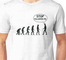 Stop Following Me Unisex T-Shirt