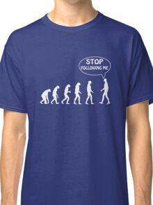 Stop Following Me Classic T-Shirt