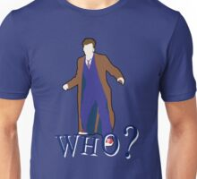 """WHO?"" Tenth Doctor T-Shirt Unisex T-Shirt"
