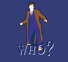 """WHO?"" Tenth Doctor T-Shirt Unisex T-Shirt"