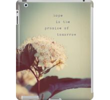 hope is the promise of tomorrow iPad Case/Skin