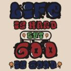 Life Is Hard...But God Is Good (even to the hood) by ReachOne
