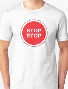 Stop Saying Stop T-Shirt